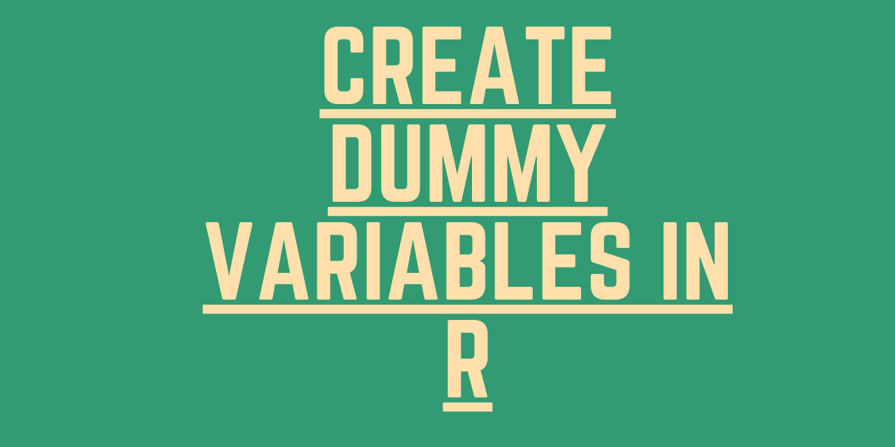 Create Dummy Variables In R