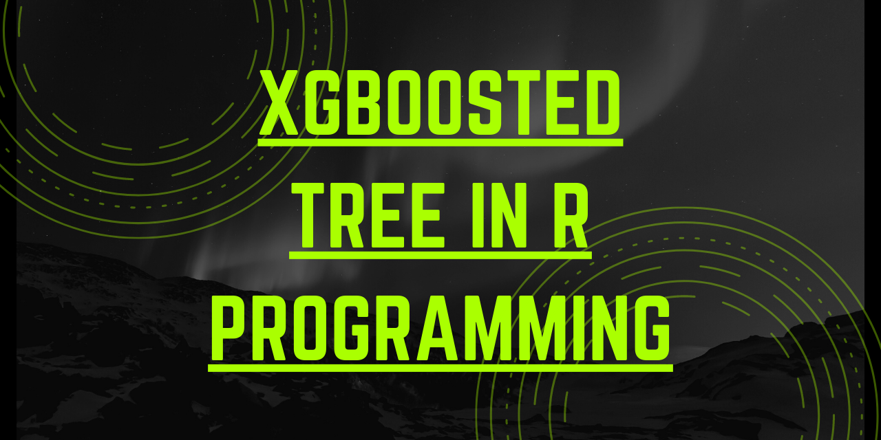 XGBOOSTED TREE In R