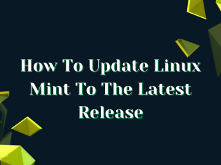 How To Update Linux Mint To The Latest Release