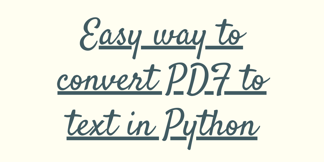 Easy Way To Convert PDF To Text In Python