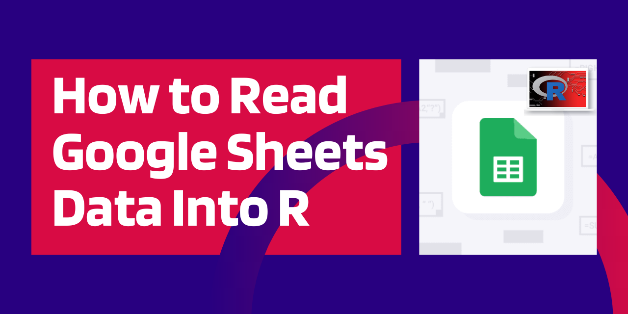 How To Read Google Sheets Data Into R