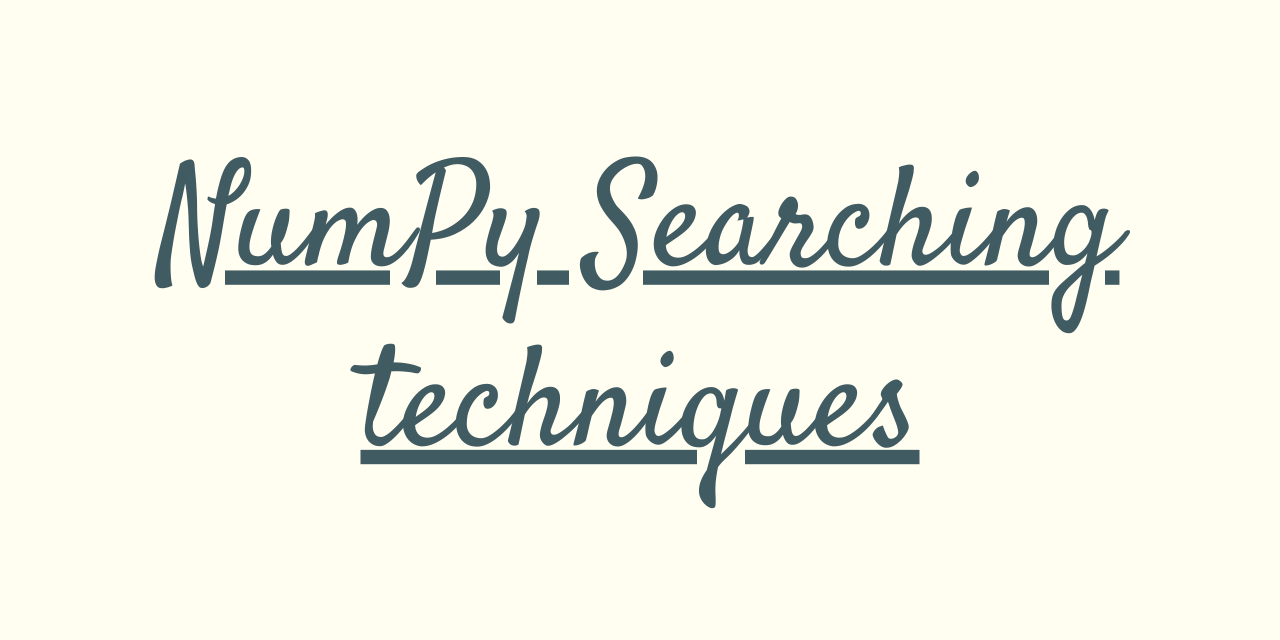 NumPy Searching Techniques