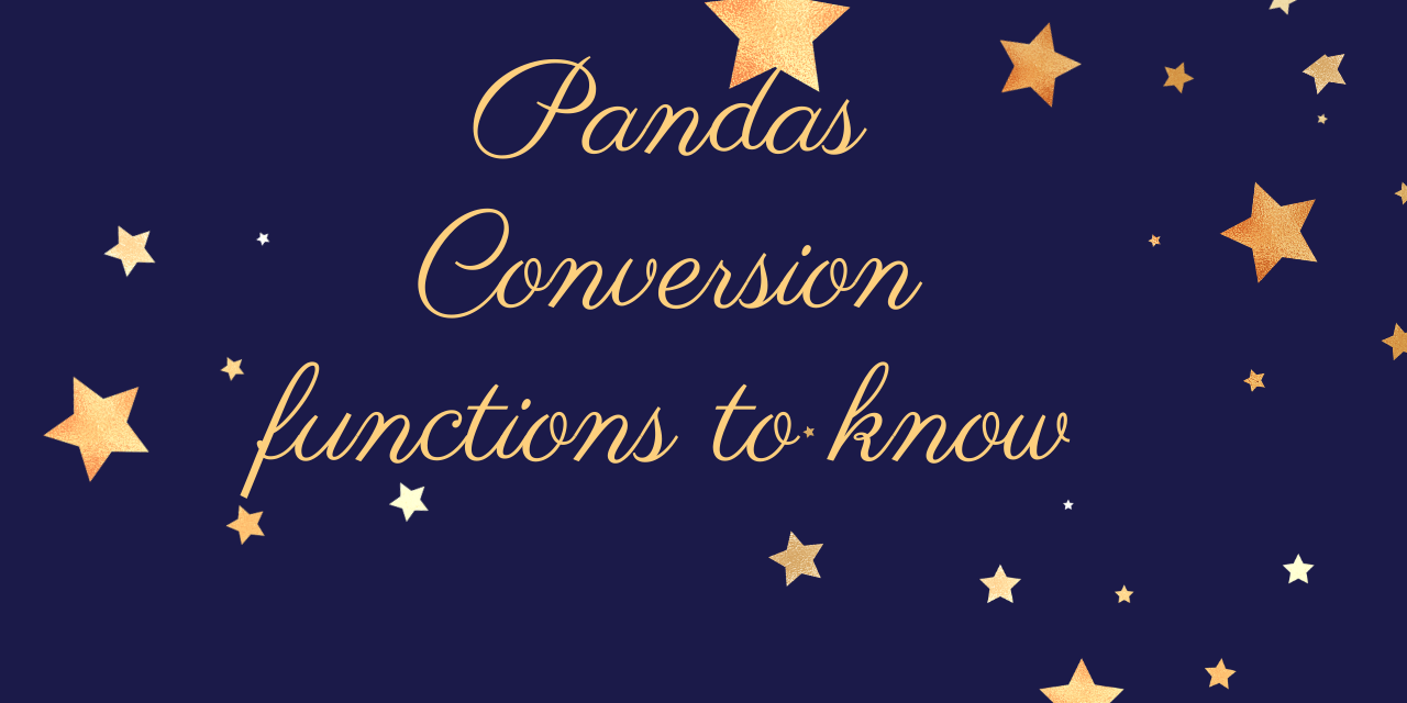 Pandas Conversion Functions To Know