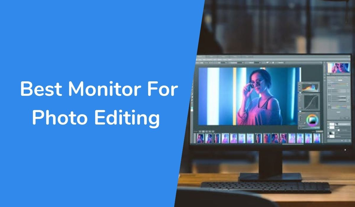 Best Monitor For Photo Editing