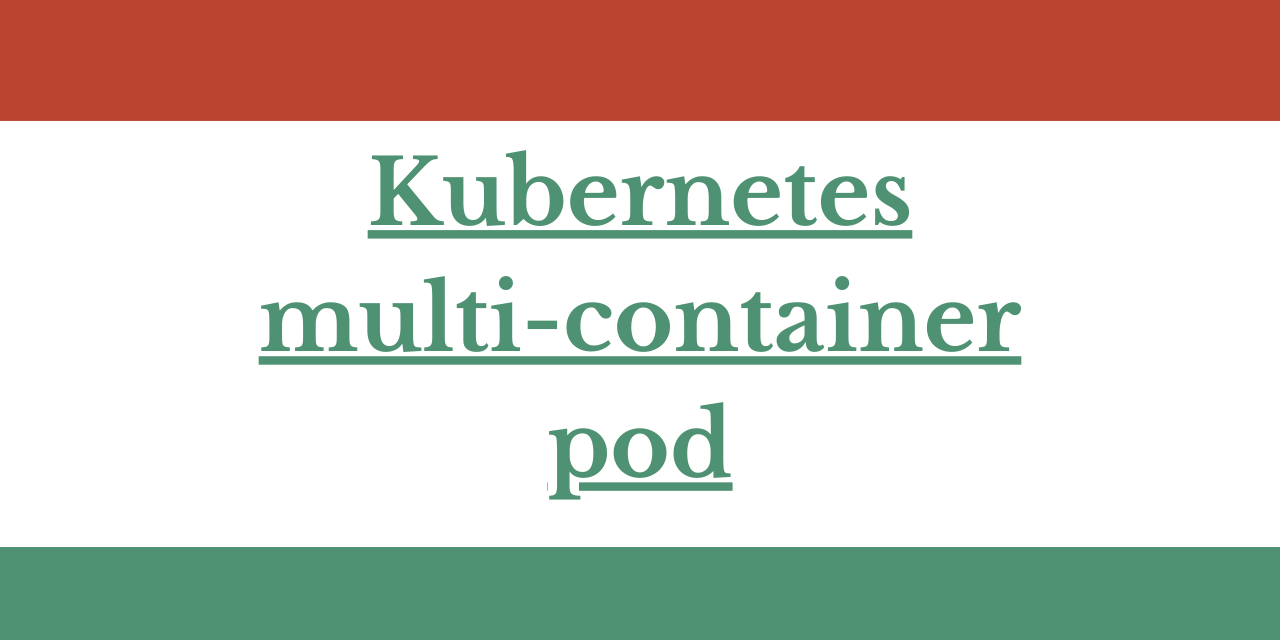 Kubernetes Multi Container Pod