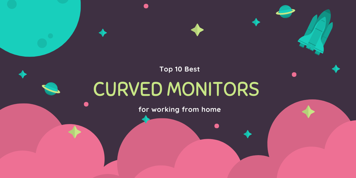 Top 10 Best Curved Monitors