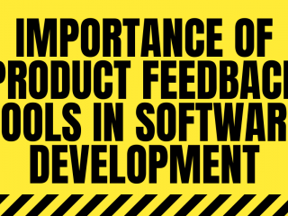 Importance Of Product Feedback Tools In Software Development